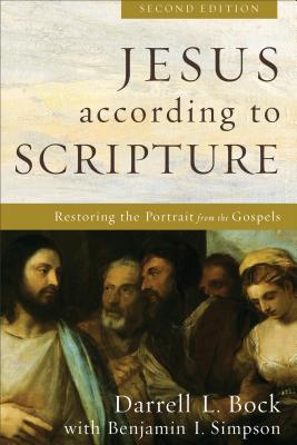 Image for Jesus according to Scripture: Restoring the Portrait from the Gospels