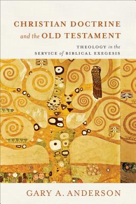 Image for Christian Doctrine and the Old Testament: Theology in the Service of Biblical Exegesis