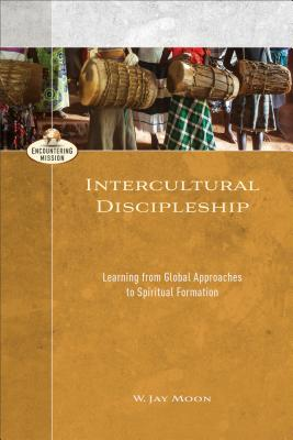 Image for Intercultural Discipleship (Encountering Mission)