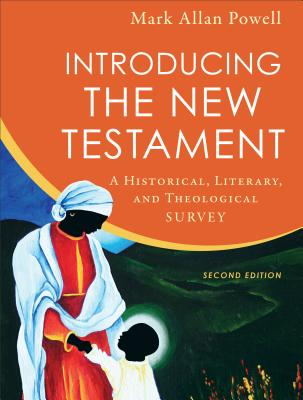 Image for Introducing the New Testament: A Historical, Literary, and Theological Survey