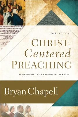 Image for Christ-Centered Preaching: Redeeming the Expository Sermon