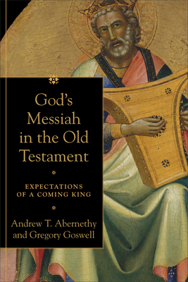 Image for God's Messiah in the Old Testament: Expectations of a Coming King