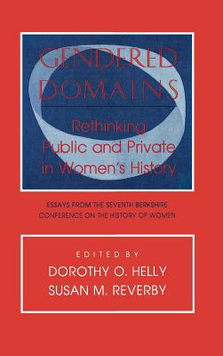 Image for Gendered Domains: Rethinking Public and Private in Women's History