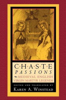 Image for Chaste Passions: Medieval English Virgin Martyr Legends