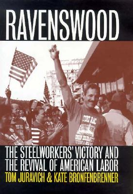 Image for Ravenswood: The Steelworkers' Victory and the Revival of American Labor