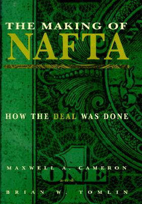 Image for The Making of NAFTA: How the Deal Was Done