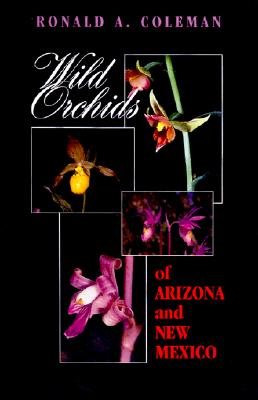 Image for The Wild Orchids of Arizona and New Mexico (Comstock books)