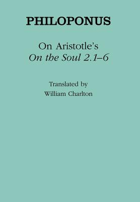 Image for On Aristotle's On the Soul 2.1�6 (Ancient Commentators on Aristotle)