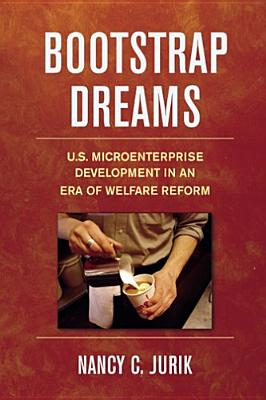 Image for Bootstrap Dreams: U.S. Microenterprise Development in an Era of Welfare Reform (Ilr Press Books)