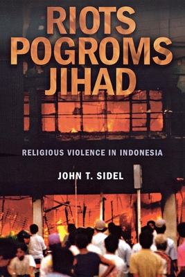 Image for Riots, Pogroms, Jihad: Religious Violence in Indonesia