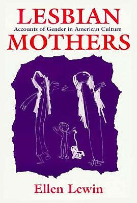 Image for LESBIAN MOTHERS ACCOUNTS OF GENDER IN AMERICAN CULTURE