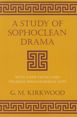 Image for A Study of Sophoclean Drama (Cornell Studies in Classical Philology)