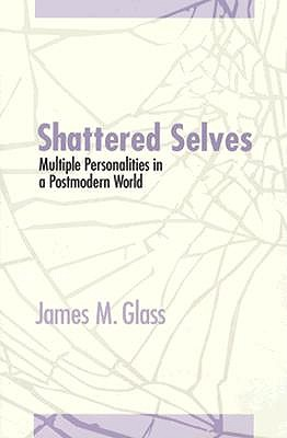 Image for Shattered Selves: Multiple Personality in a Postmodern World