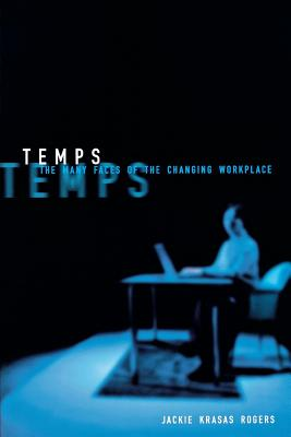Image for Temps: The Many Faces of the Changing Workplace (ILR Press Books)