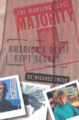 Image for The Working Class Majority: America's Best Kept Secret (ILR Press Book)