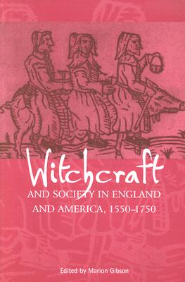 Witchcraft and Society in England and America, 1550?1750