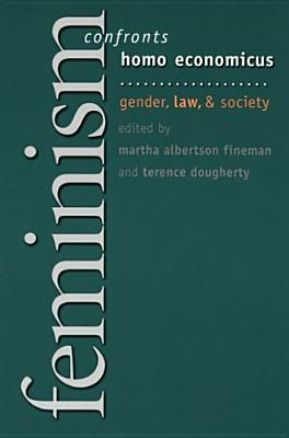 Image for Feminism Confronts Homo Economicus: Gender, Law, And Society