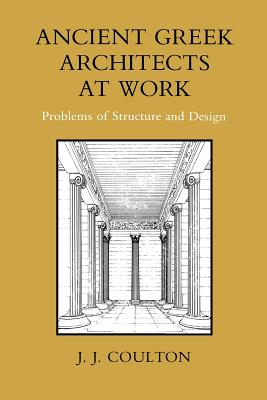 Image for Ancient Greek Architects at Work: Problems of Structure and Design