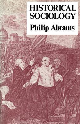 Historical Sociology, Abrams, Philip