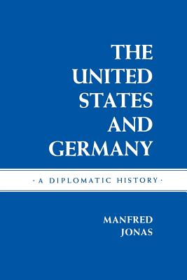 Image for The United States and Germany: A Diplomatic History