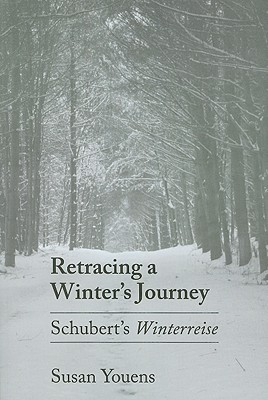 Image for Retracing a Winter's Journey: Franz Schubert's 'Winterreise'