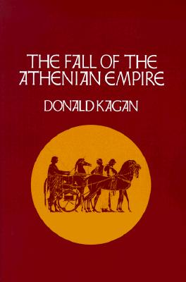 The Fall of the Athenian Empire (A New History of the Peloponnesian War), Donald Kagan