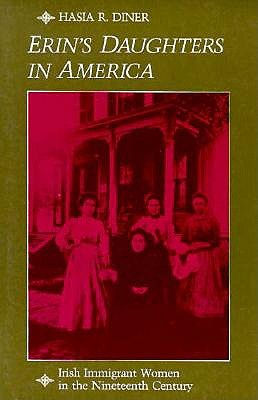 Image for Erin's Daughters in America: Irish Immigrant Women in the Ninteenth Century