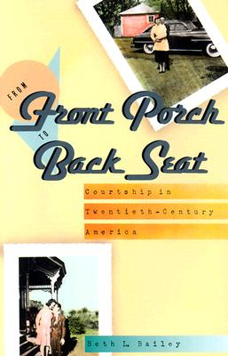 Image for From Front Porch to Back Seat: Courtship in Twentieth-Century America