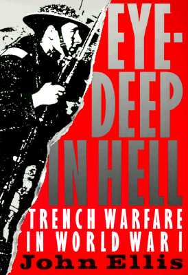 Image for Eye-Deep in Hell: Trench Warfare in World War I