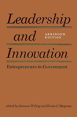 Leadership and Innovation: Entrepreneurs in Government