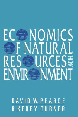 Economics of Natural Resources and the Environment, Pearce, David W.; Turner, R. Kerry