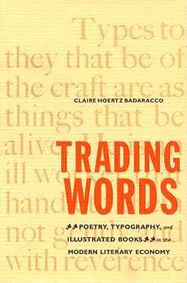 Image for Trading Words: Poetry, Typography, and Illustrated Books in the Modern Literary Economy