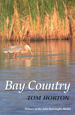 Bay Country (Maryland Paperback Bookshelf), Horton, Tom