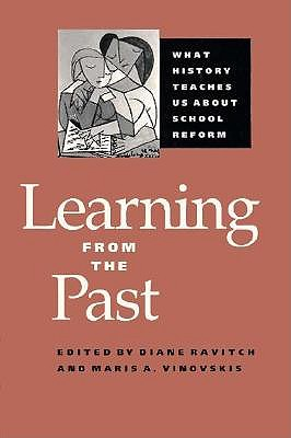 Image for Learning from the Past: What History Teaches Us about School Reform