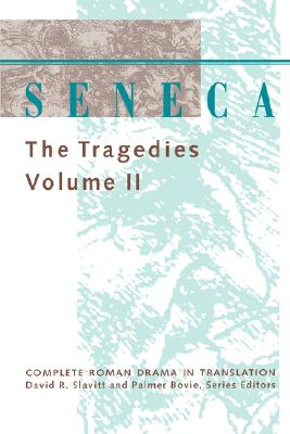 Image for Seneca: The Tragedies (Complete Roman Drama in Translation)