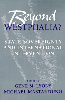 Image for Beyond Westphalia?: National Sovereignty and International Intervention