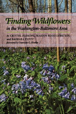 Finding Wildflowers in the Washington-Baltimore Area, Fleming, Cristol;Tufty, Barbara;Lobstein, Marion Blois