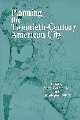 Image for Planning the Twentieth-Century American City