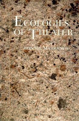 Image for Ecologies of Theater: Essays at the Century Turning