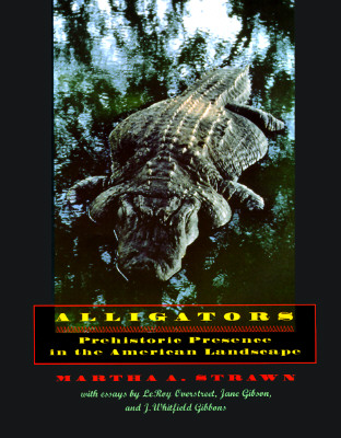 Alligators, Prehistoric Presence in the American Landscape (Creating the North American Landscape), Strawn, Professor Martha A.