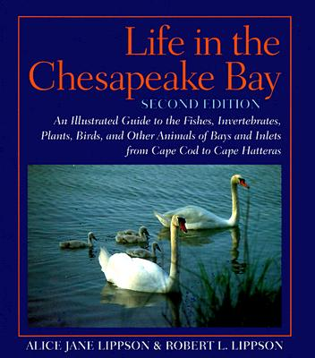 Life in the Chesapeake Bay, Lippson, Professor Alice Jane; Lippson, Professor Robert L.