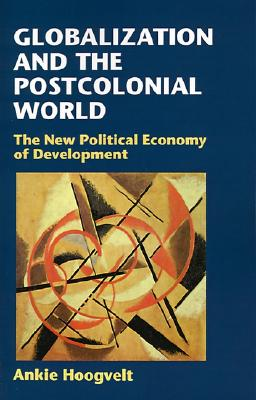 Image for GLOBALIZATION AND THE POSTCOLONIAL WORLD