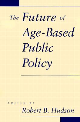 Image for The Future of Age-Based Public Policy