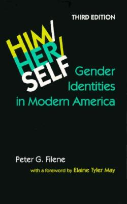 Him/Her/Self: Gender Identities in Modern America, Filene, Peter G.