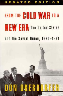 FROM THE COLD WAR TO A NEW ERA : THE UNI, DON OBERDORFER