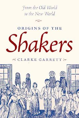 Image for Origins of the Shakers: From the Old World to the New World