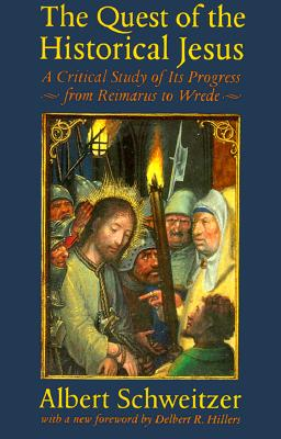 Image for Quest of the Historical Jesus : A Critical Study of Its Progress from Reimarus to Wrede