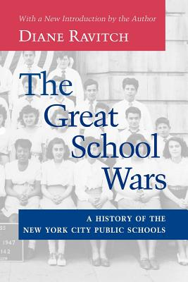 Image for The Great School Wars: A History of the New York City Public Schools