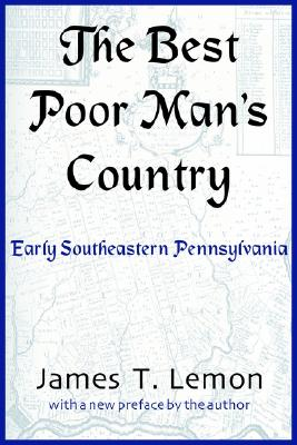 Image for The Best Poor Man's Country: Early Southeastern Pennsylvania