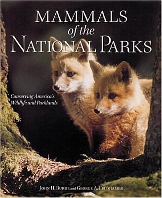 Mammals of the National Parks, Burde, John H.; Feldhamer, George A.